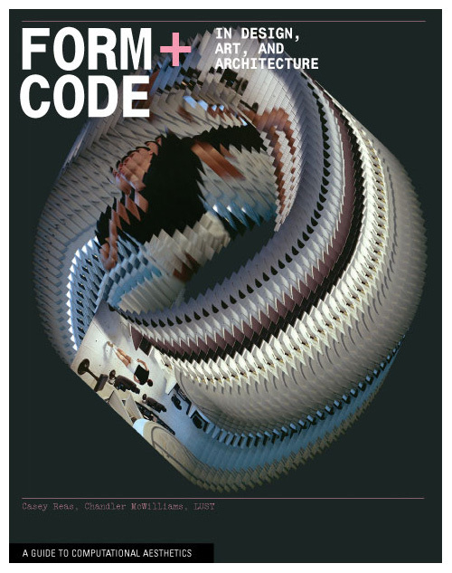 FORM + CODE IN DESIGN,ART AND ARCHITECTURE