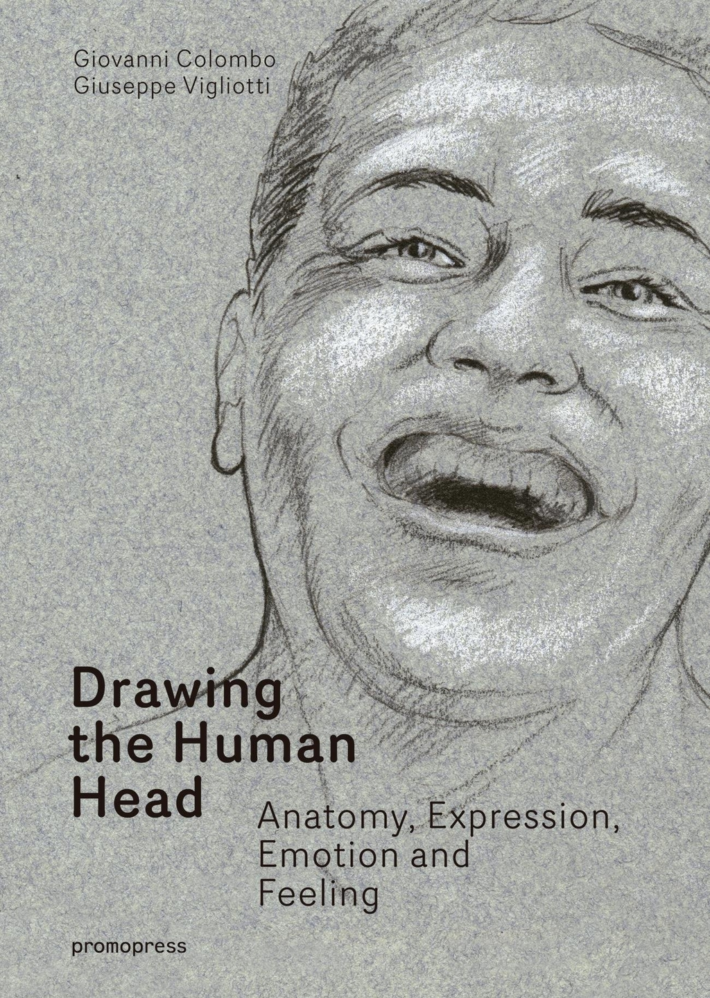 Drawing the Human Head: Anatomy, Expressions, Emotions and Feelings
