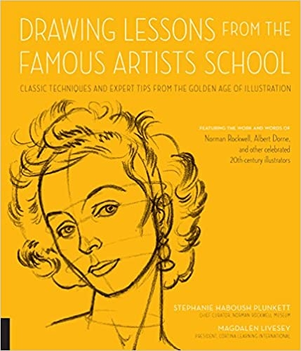 Drawing Lessons from the Famous Artists School: Classic Techniques and Expert Tips from the Golden A