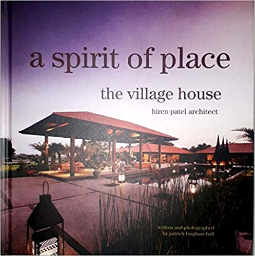 A SPIRIT OF PLACE THE VILLAGE HOUSE